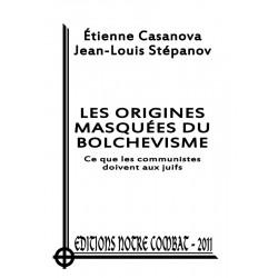 Casanova & Stepanov, Les origines masquées bolchevisme (2012) 3e ed