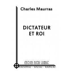 Maurras Charles , Dictateur et roi (2012)