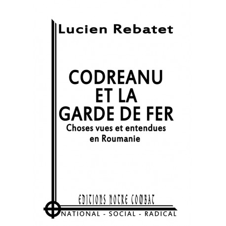 Rebatet Lucien, Codreanu et la garde de fer (2011)