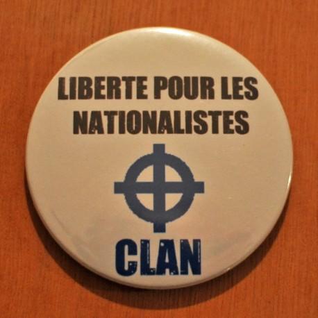 """Badge CLAN - """"Liberté pour les nationalistes"""""""