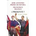 Jose Antonio Primo de Rivera - Francisco Franco Presente