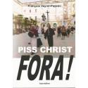 F. Veyret-Passini Piss Christ Fora!